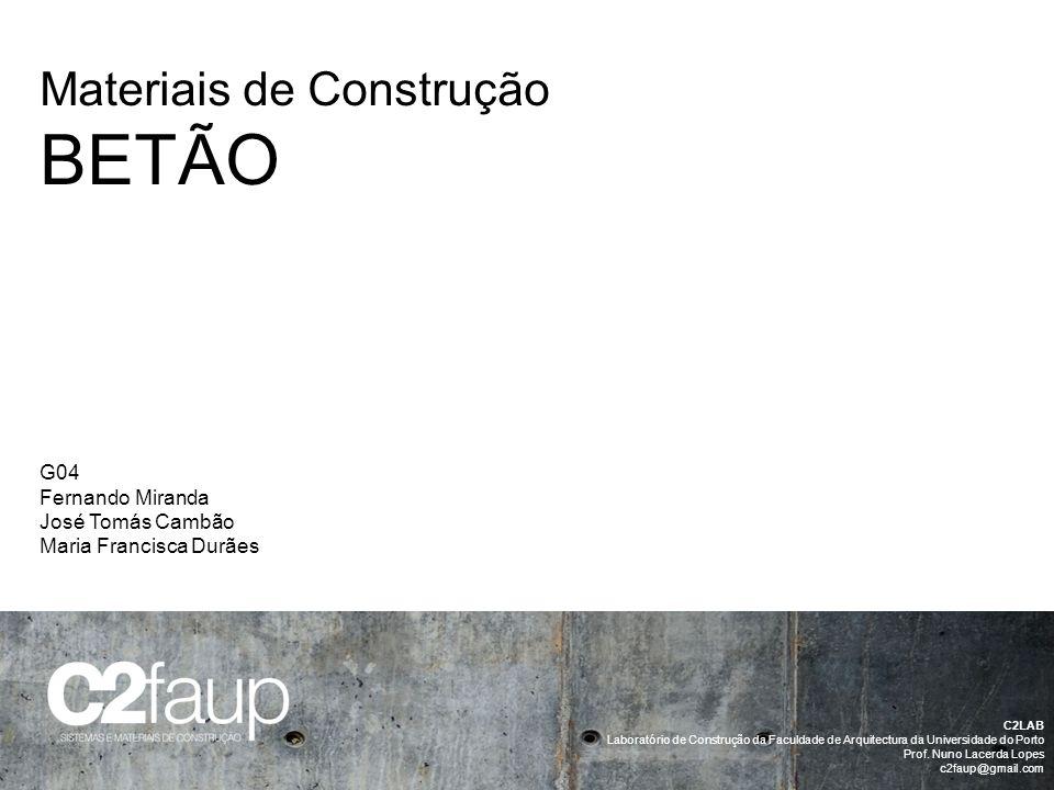 BETÃO Materiais de Construção G04 Fernando Miranda José Tomás Cambão