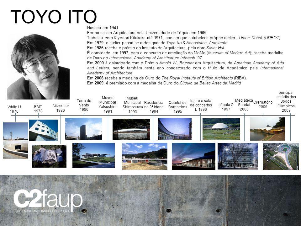 TOYO ITO Nasceu em 1941. Forma-se em Arquitectura pela Universidade de Tóquio em 1965.