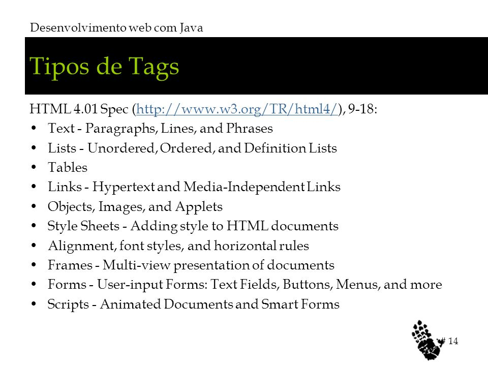 Tipos de Tags HTML 4.01 Spec (http://www.w3.org/TR/html4/), 9-18: