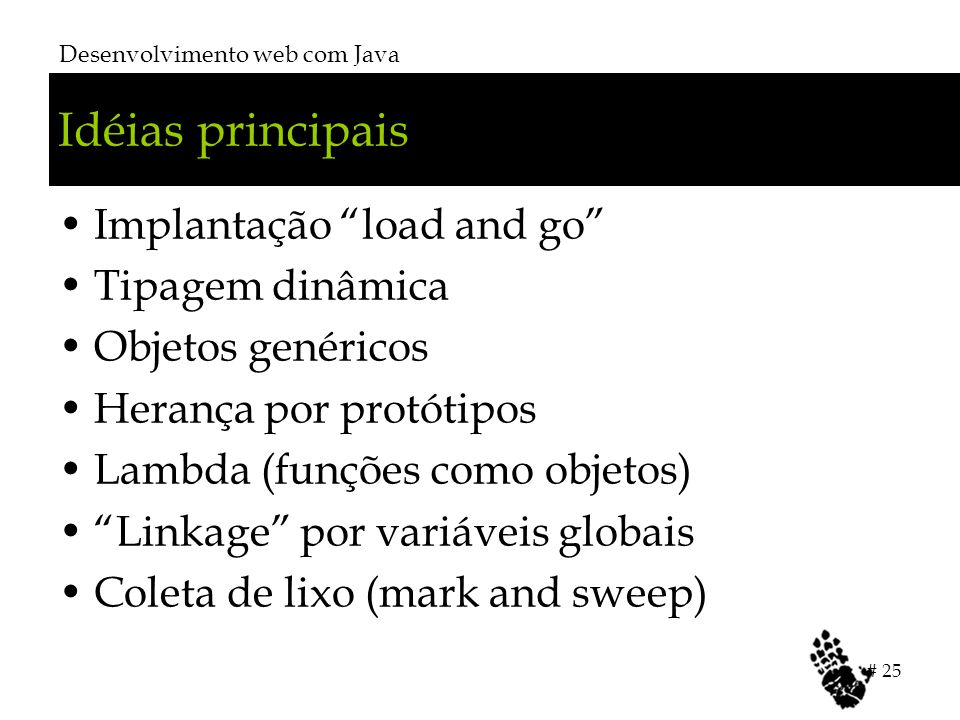 Idéias principais Implantação load and go Tipagem dinâmica