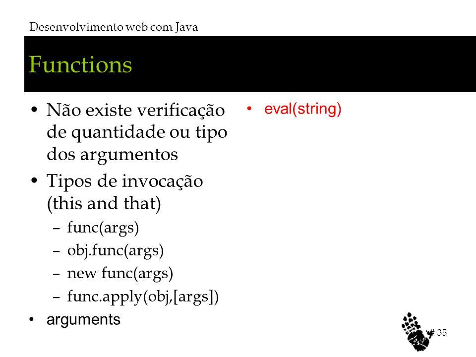 Functions Não existe verificação de quantidade ou tipo dos argumentos