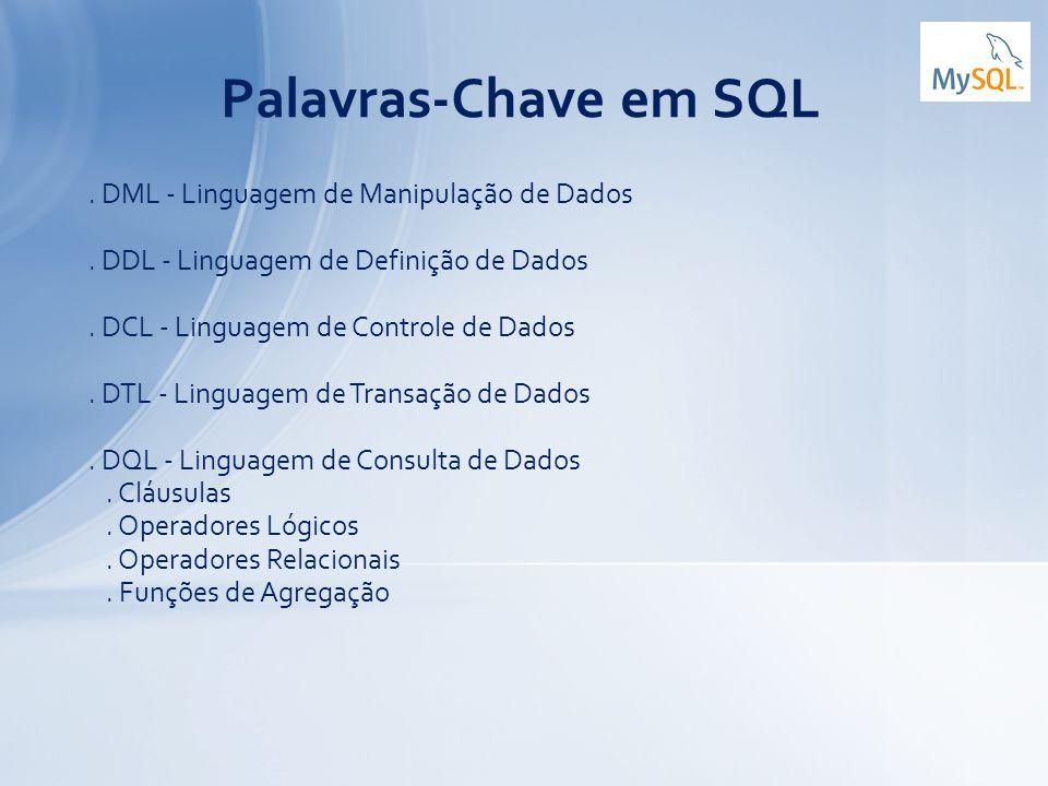 Palavras-Chave em SQL . DML - Linguagem de Manipulação de Dados
