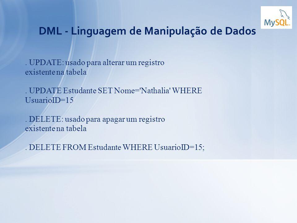 DML - Linguagem de Manipulação de Dados
