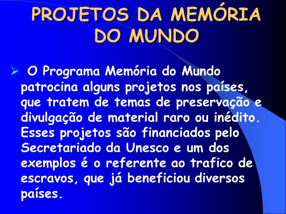 PROJETOS DA MEMÓRIA DO MUNDO