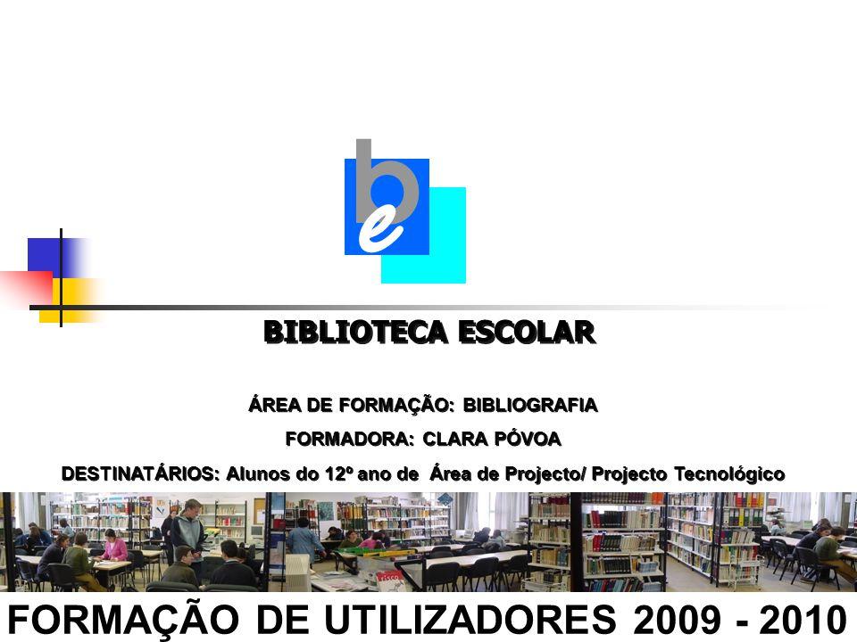 e b FORMAÇÃO DE UTILIZADORES 2009 - 2010 BIBLIOTECA ESCOLAR