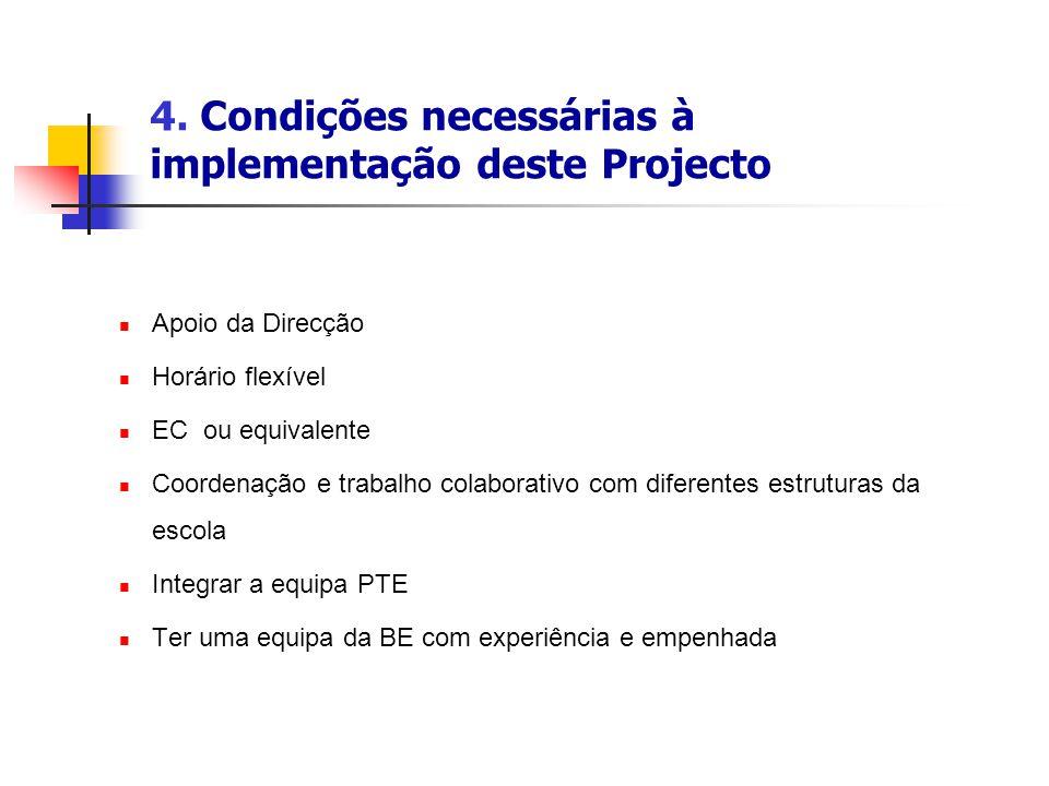 4. Condições necessárias à implementação deste Projecto