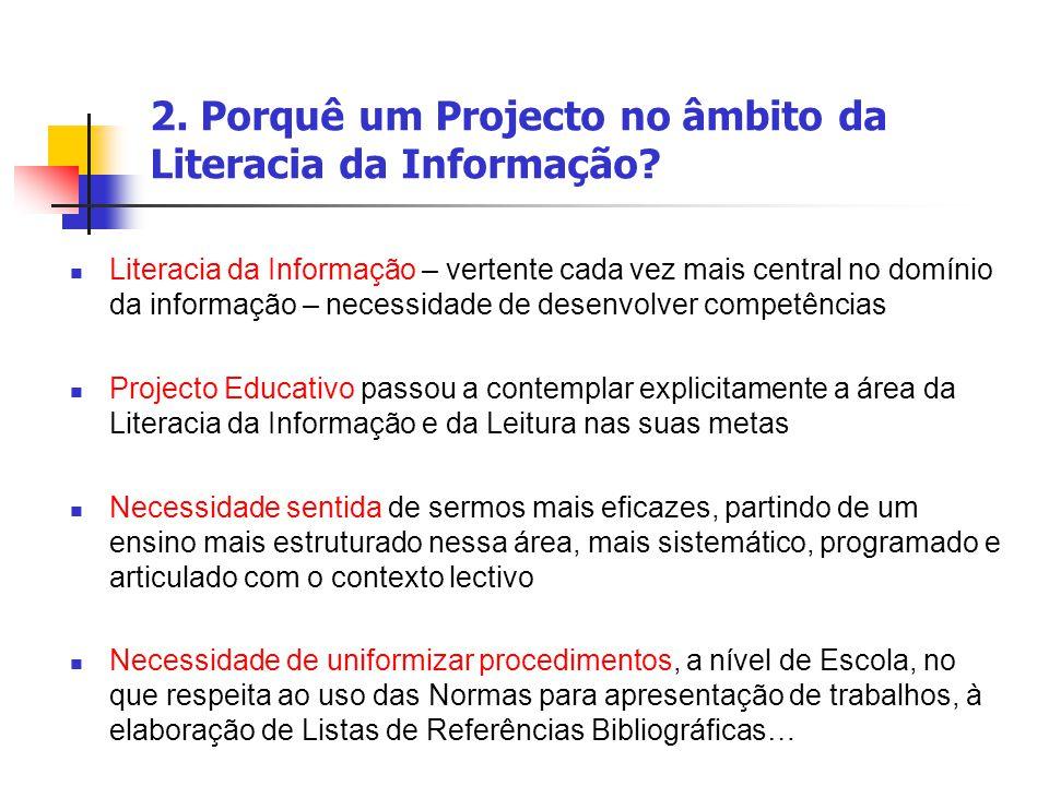 2. Porquê um Projecto no âmbito da Literacia da Informação