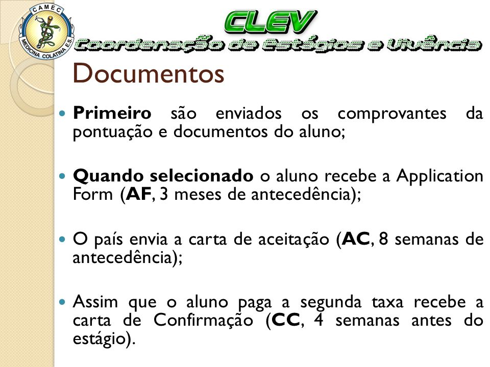 Documentos Primeiro são enviados os comprovantes da pontuação e documentos do aluno;
