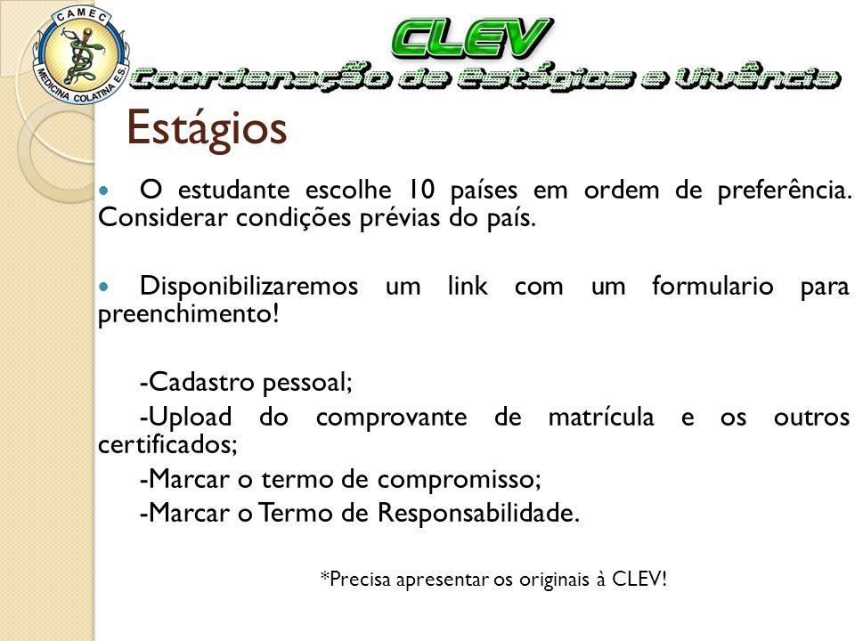 *Precisa apresentar os originais à CLEV!