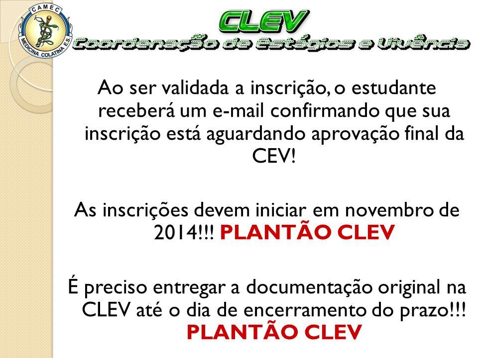 As inscrições devem iniciar em novembro de 2014!!! PLANTÃO CLEV