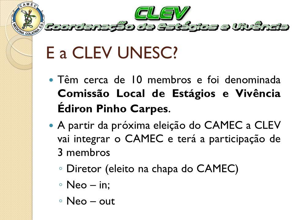E a CLEV UNESC Têm cerca de 10 membros e foi denominada Comissão Local de Estágios e Vivência Édiron Pinho Carpes.