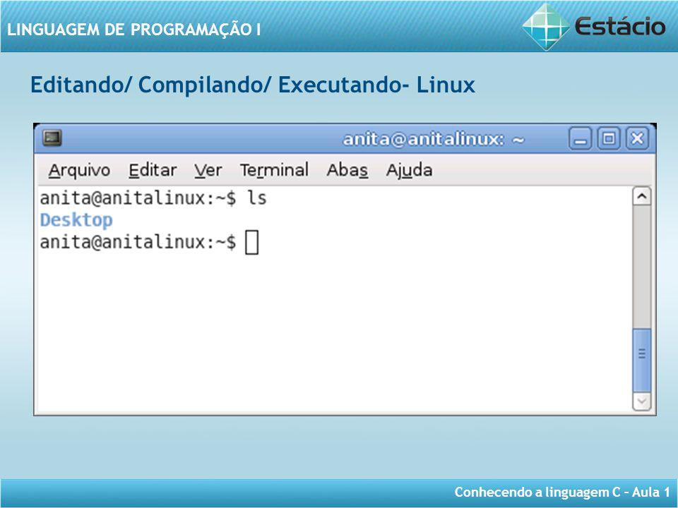Editando/ Compilando/ Executando- Linux