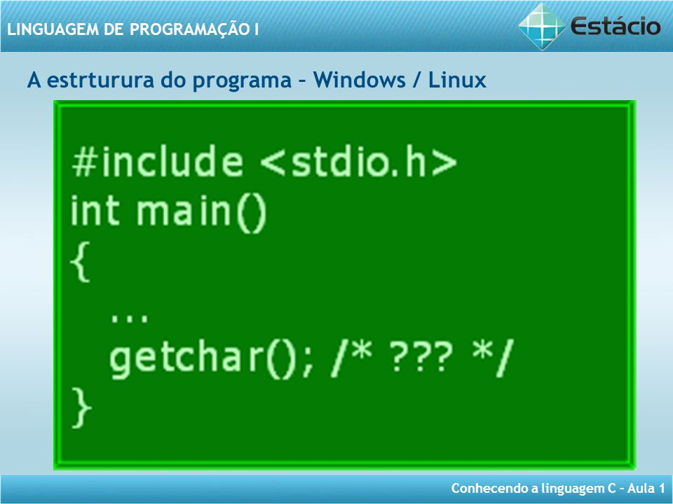 A estrturura do programa – Windows / Linux