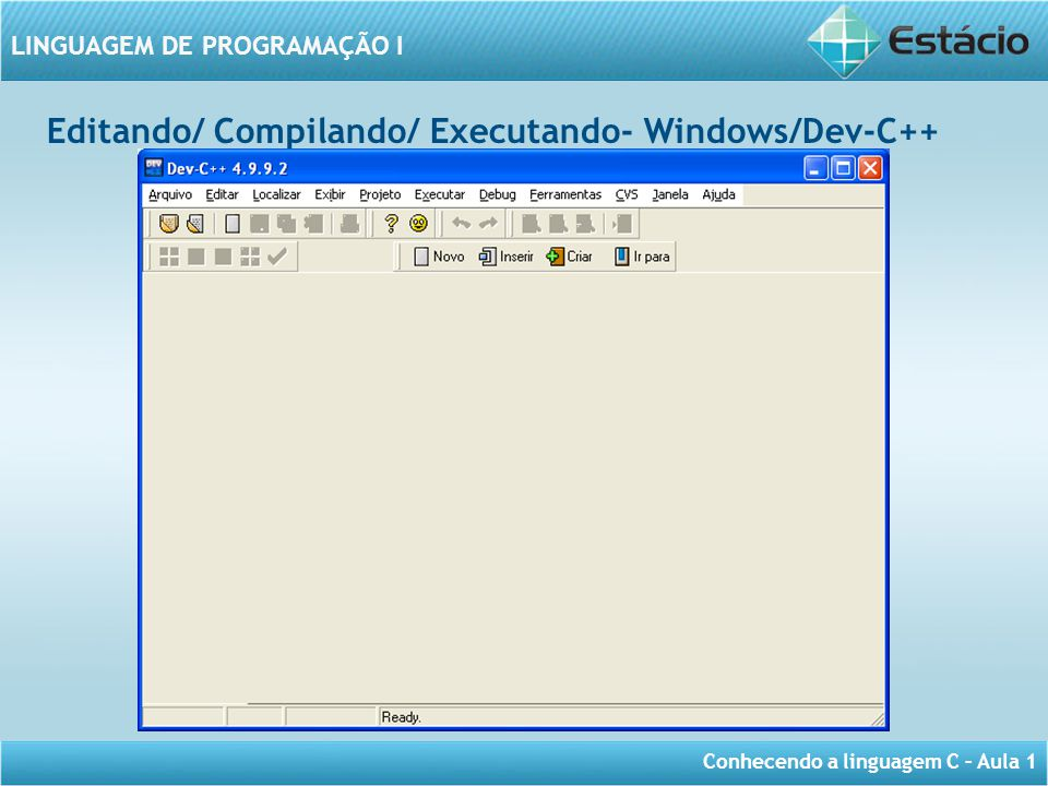 Editando/ Compilando/ Executando- Windows/Dev-C++