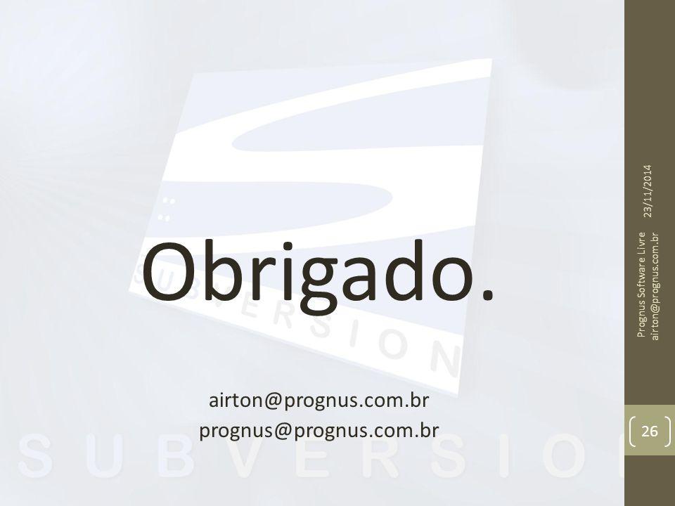 Obrigado. airton@prognus.com.br prognus@prognus.com.br 07/04/2017