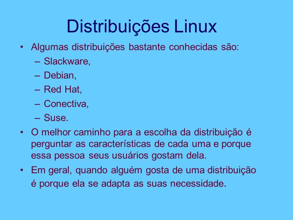 Distribuições Linux Algumas distribuições bastante conhecidas são: