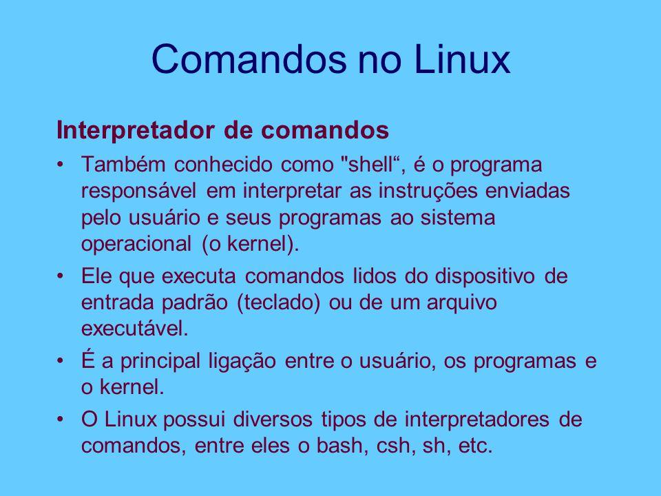 Comandos no Linux Interpretador de comandos
