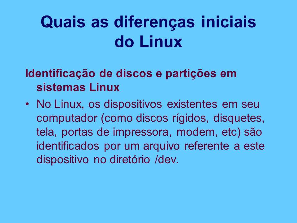 Quais as diferenças iniciais do Linux