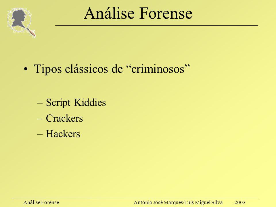 Análise Forense Tipos clássicos de criminosos Script Kiddies