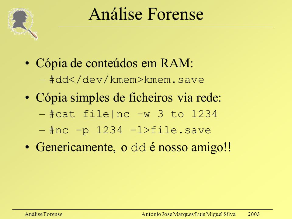 Análise Forense Cópia de conteúdos em RAM: