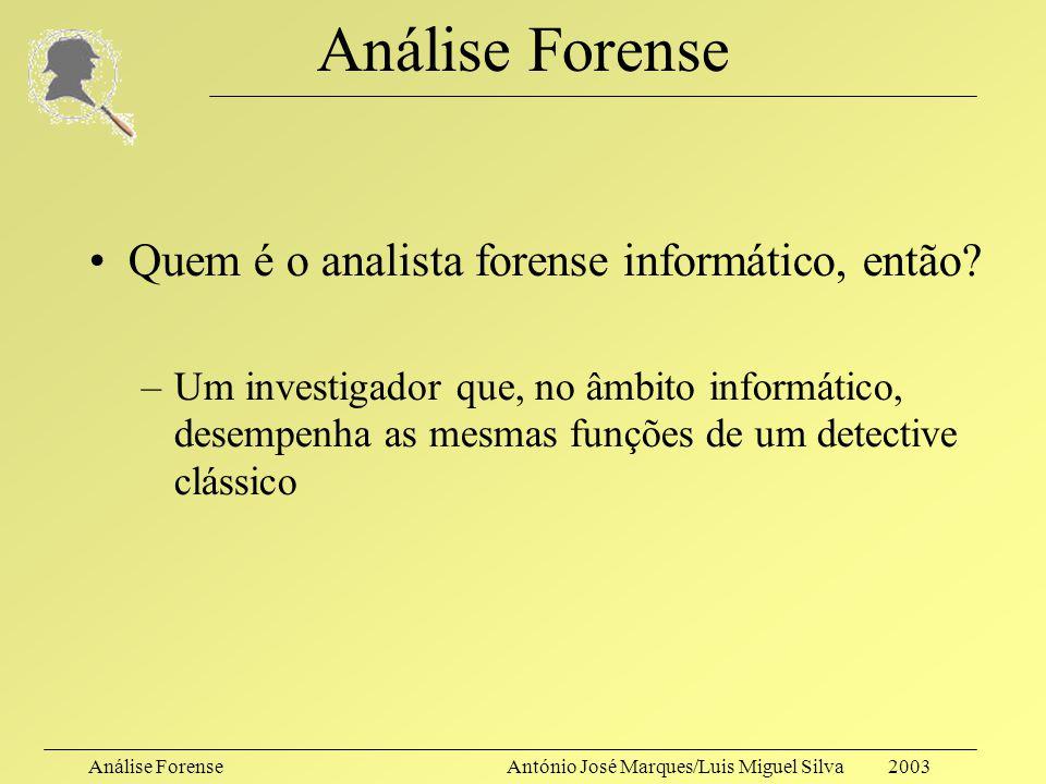 Análise Forense Quem é o analista forense informático, então