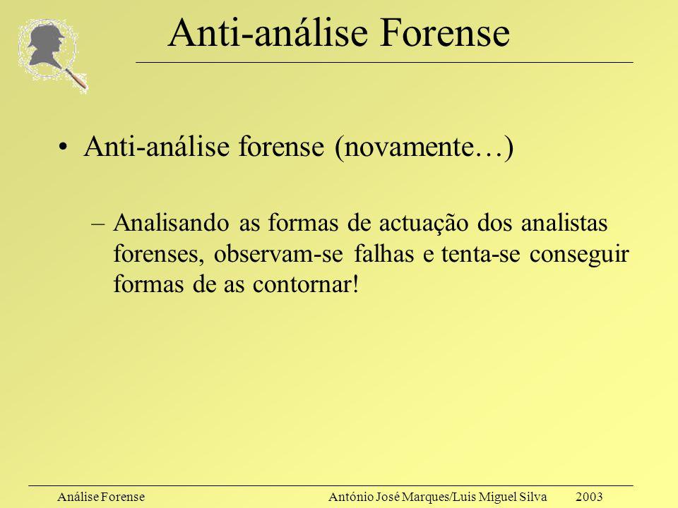 Anti-análise Forense Anti-análise forense (novamente…)