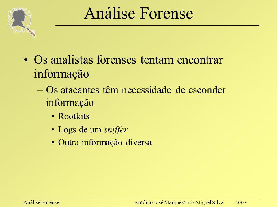 Análise Forense Os analistas forenses tentam encontrar informação