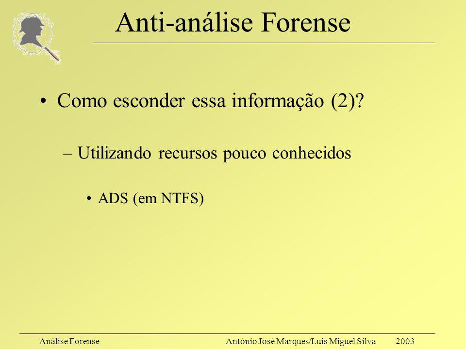 Anti-análise Forense Como esconder essa informação (2)