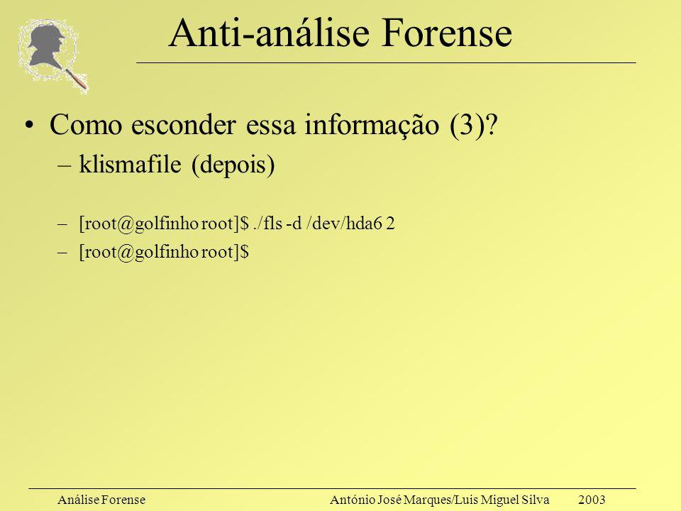 Anti-análise Forense Como esconder essa informação (3)
