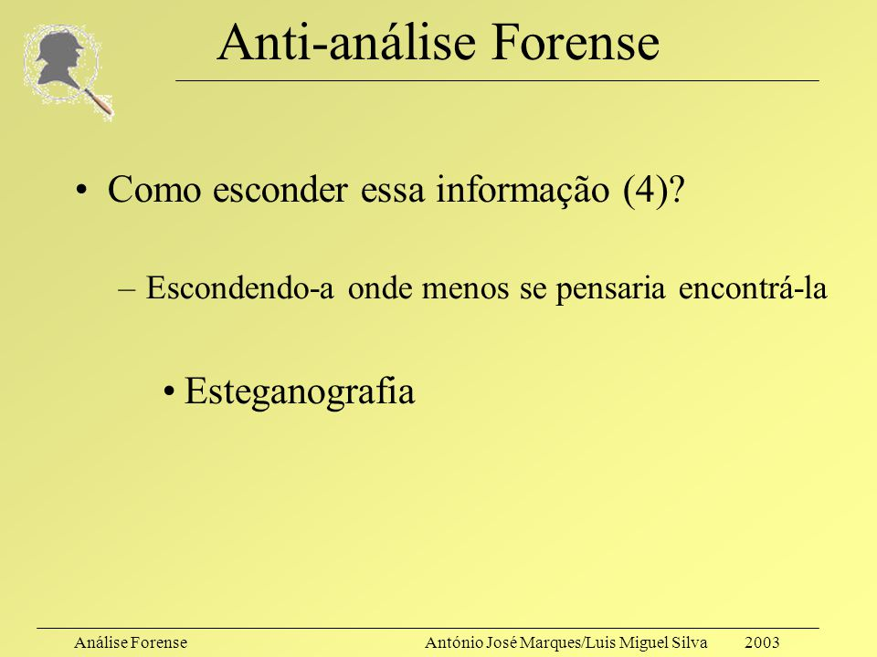 Anti-análise Forense Como esconder essa informação (4) Esteganografia