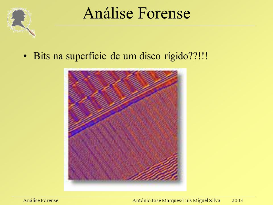 Análise Forense Bits na superfície de um disco rígido !!!