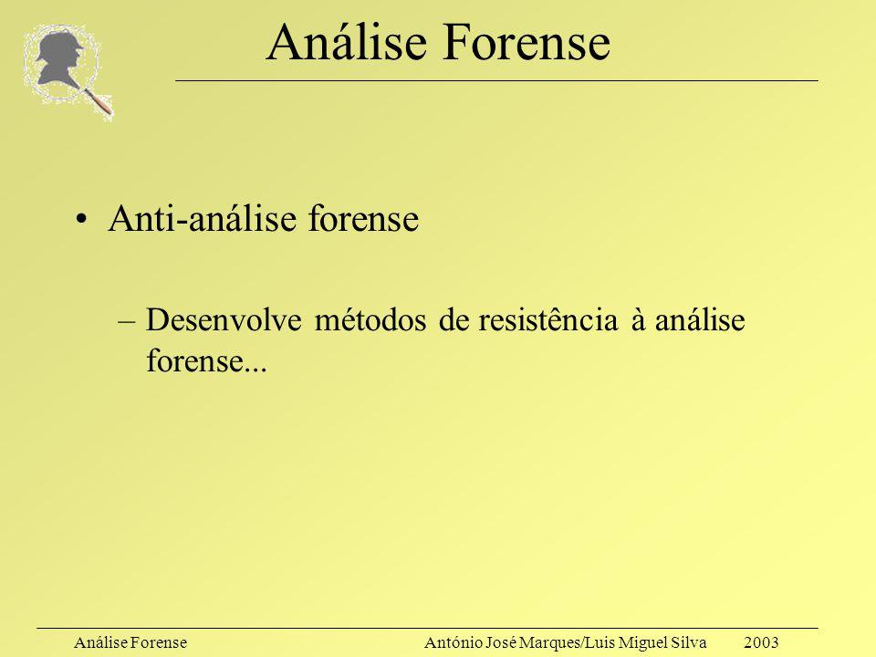 Análise Forense Anti-análise forense