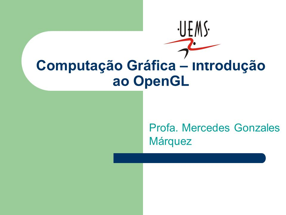 Computação Gráfica – Introdução ao OpenGL