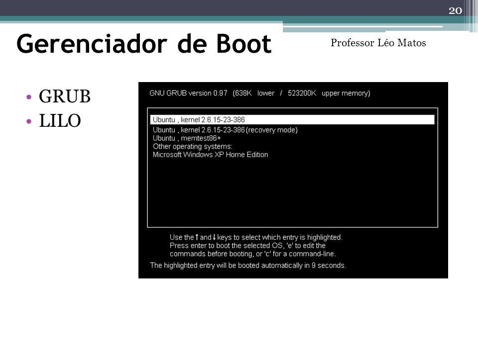 Gerenciador de Boot Professor Léo Matos GRUB LILO