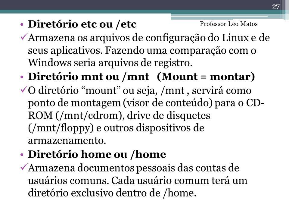 Diretório mnt ou /mnt (Mount = montar)