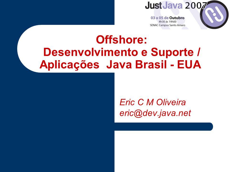 Offshore: Desenvolvimento e Suporte / Aplicações Java Brasil - EUA