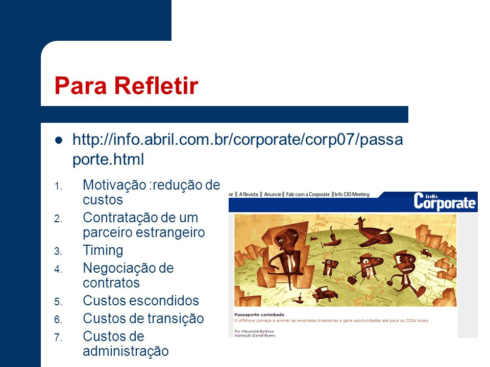 Para Refletir http://info.abril.com.br/corporate/corp07/passaporte.html. Motivação :redução de custos.