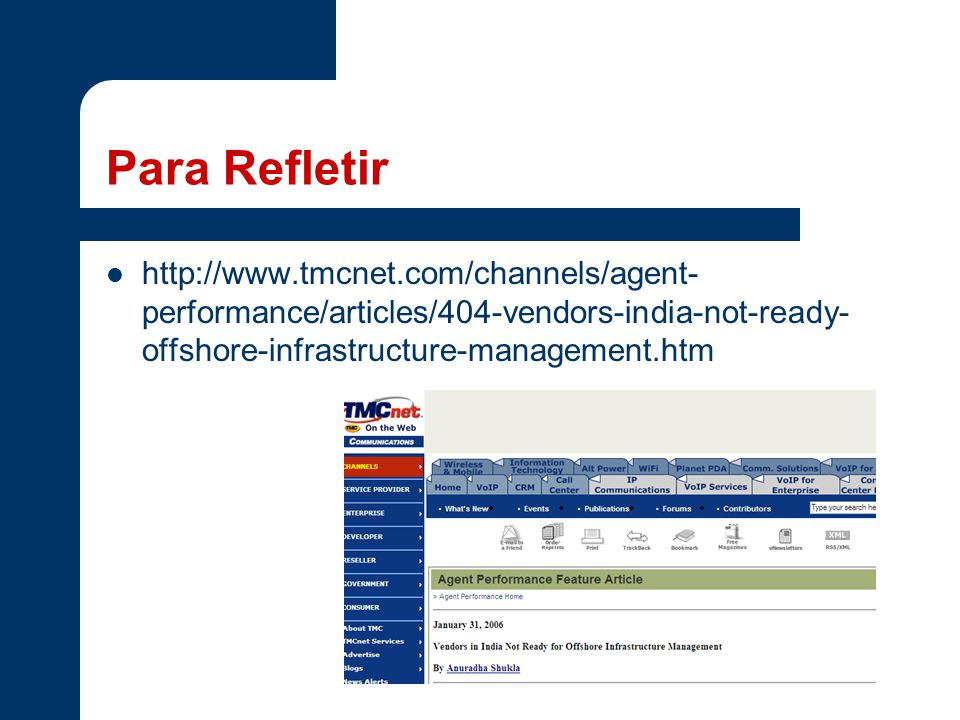 Para Refletir http://www.tmcnet.com/channels/agent-performance/articles/404-vendors-india-not-ready-offshore-infrastructure-management.htm.