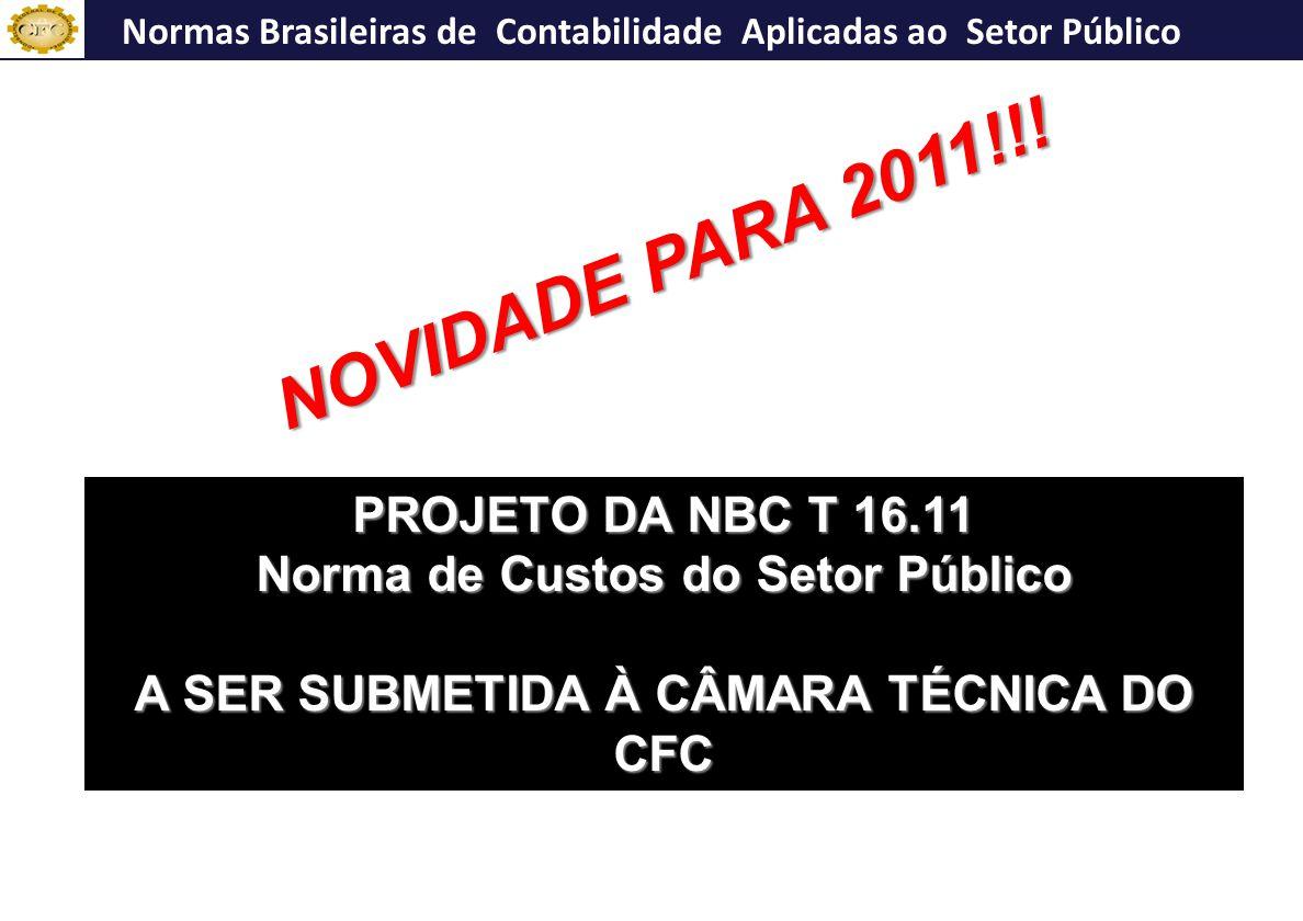 NOVIDADE PARA 2011!!! PROJETO DA NBC T 16.11