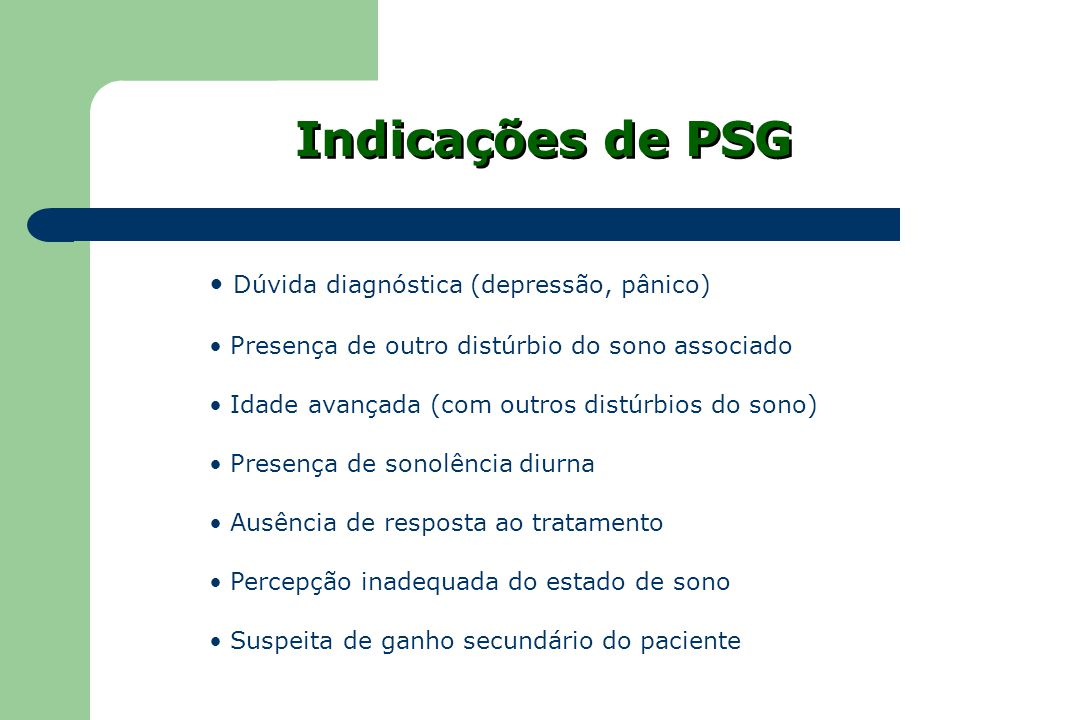 Indicações de PSG Dúvida diagnóstica (depressão, pânico)