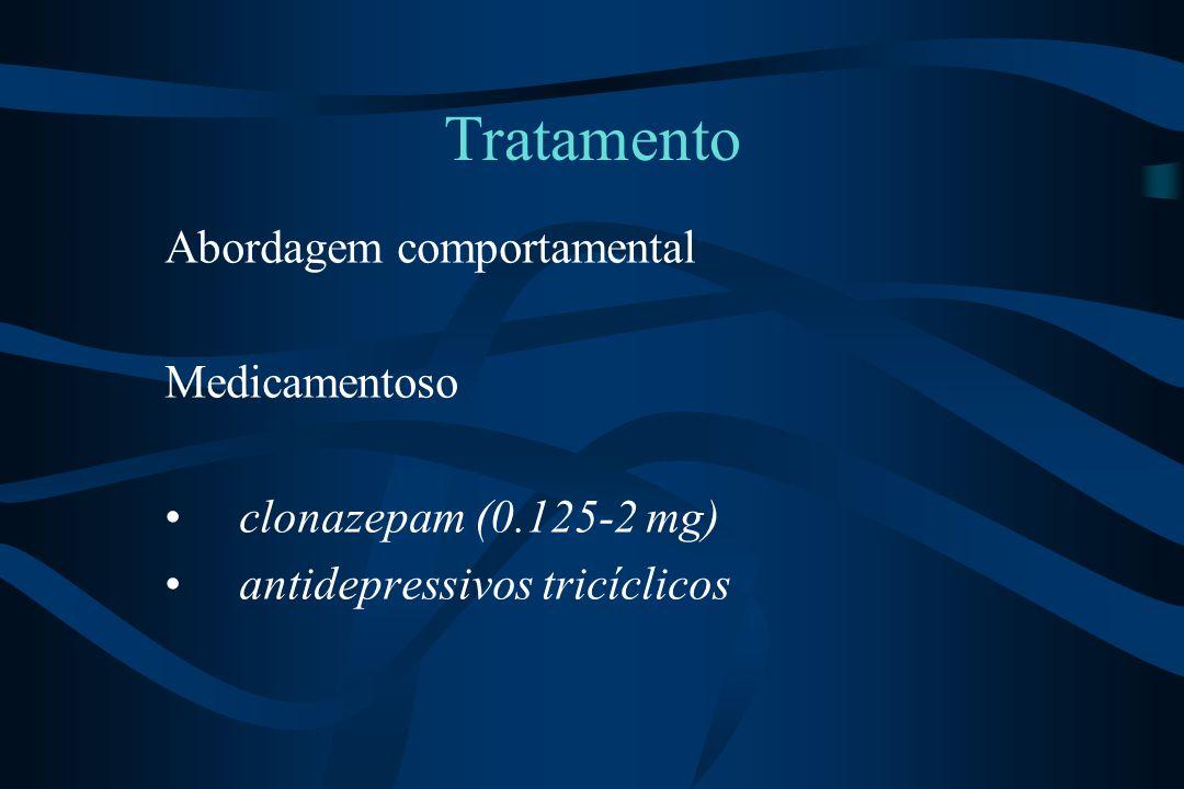Tratamento Abordagem comportamental Medicamentoso