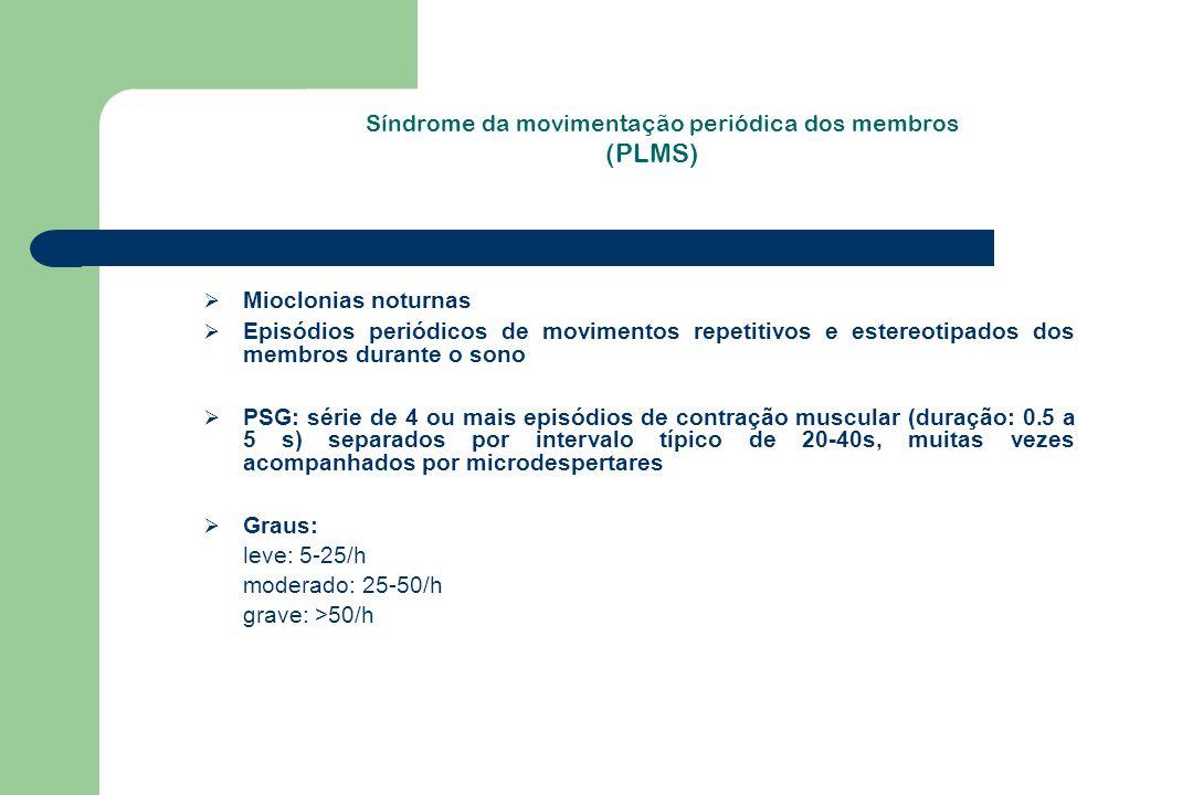 Síndrome da movimentação periódica dos membros (PLMS)