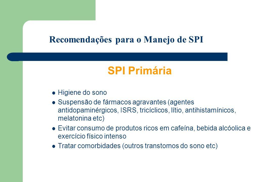 SPI Primária Recomendações para o Manejo de SPI Higiene do sono