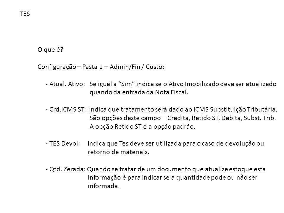 TES O que é Configuração – Pasta 1 – Admin/Fin / Custo: