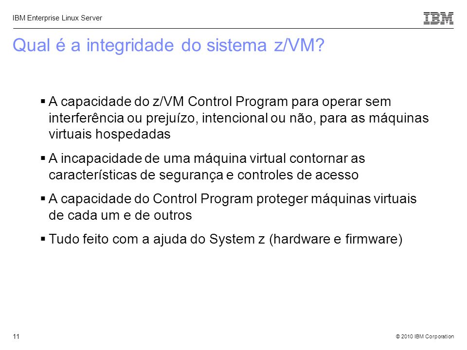 Qual é a integridade do sistema z/VM