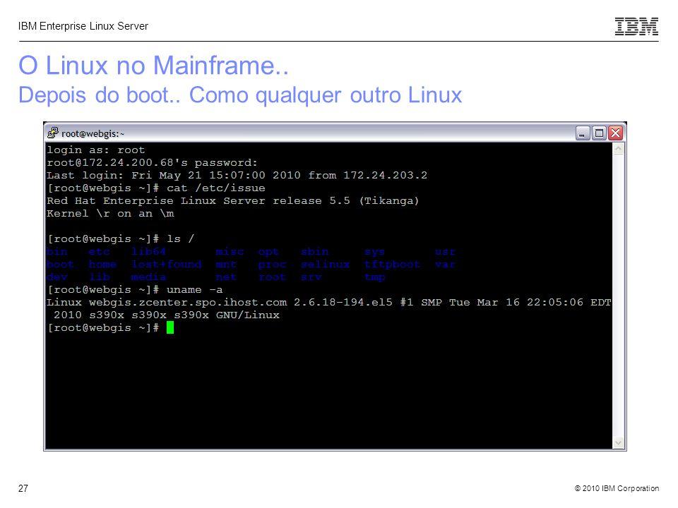 O Linux no Mainframe.. Depois do boot.. Como qualquer outro Linux