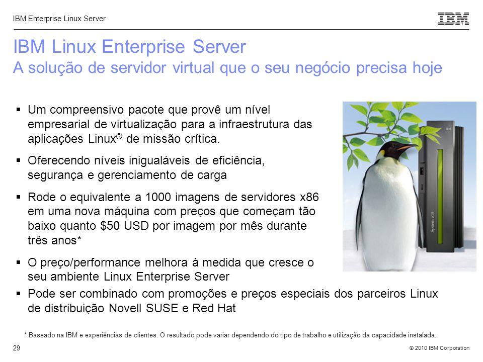 IBM Linux Enterprise Server A solução de servidor virtual que o seu negócio precisa hoje