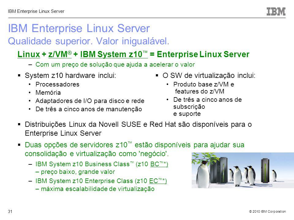 IBM Enterprise Linux Server Qualidade superior. Valor inigualável.
