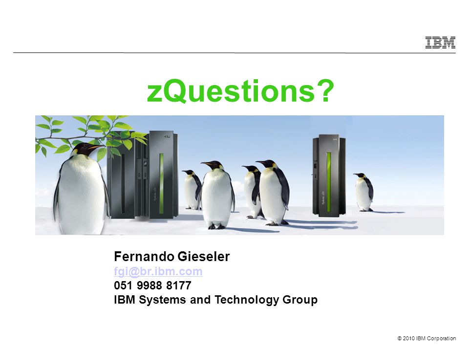 zQuestions Fernando Gieseler fgi@br.ibm.com