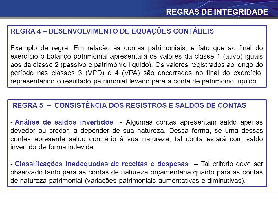 REGRAS DE INTEGRIDADE REGRA 4 – DESENVOLVIMENTO DE EQUAÇÕES CONTÁBEIS
